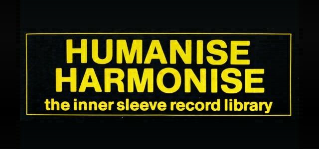 HUMANISE HARMONISE